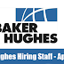 Baker Hughes Oil and Gas Hiring Staff – Apply Now