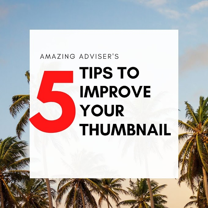 5 Tips To Improve Your Thumbnails