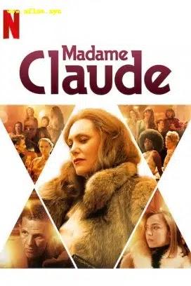 فيلم Madame Claude 2021 مترجم اون لاين