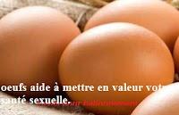 œufs aident à mettre en valeur votre santé sexuelle.
