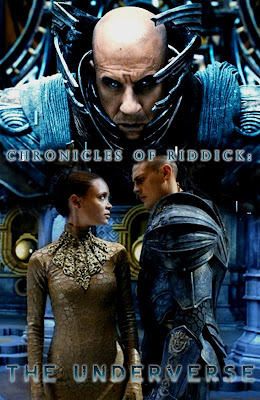 Chronicles Of Riddick: The Underverse - Fan Made Poster