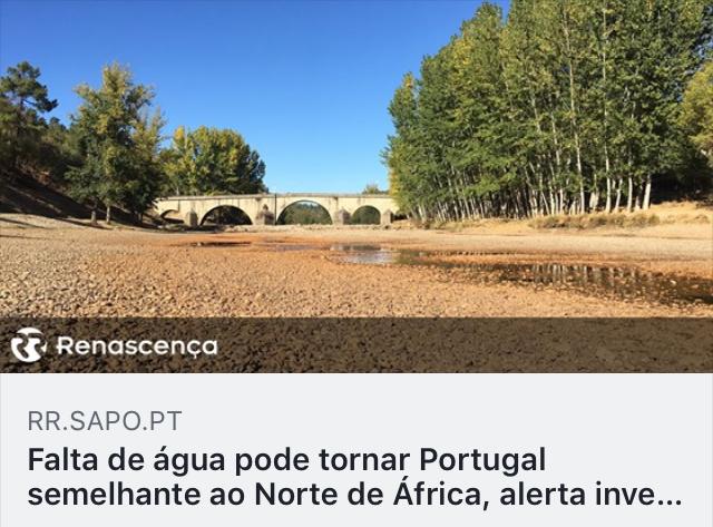https://rr.sapo.pt/noticia/155031/falta-de-agua-pode-tornar-portugal-semelhante-ao-norte-de-africa-alerta-investigador?fbclid=IwAR1bGthr4ipImLO5_VwFh40WwIjKlfFy2aL2FcSRquLHRAcCbPwSiukXea8
