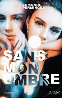 https://www.lachroniquedespassions.com/2019/04/sans-mon-ombre-d-edmonde-permingeat.html