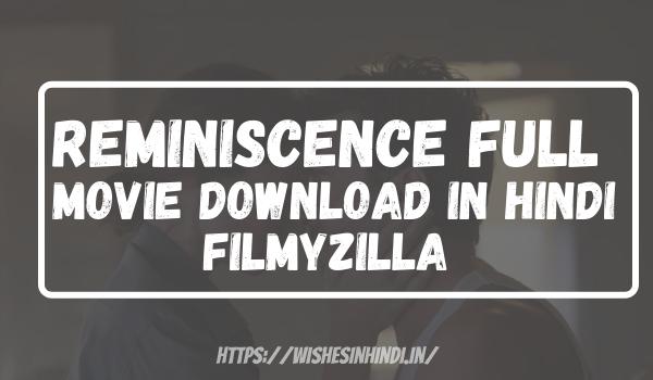 Reminiscence Full Movie Download In Hindi Filmyzilla