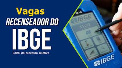 Edital IBGE: divulgado vagas para Recenseador