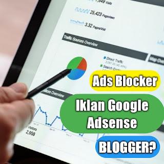 Ads Blocker terhadap Google Adsense dan Blogger