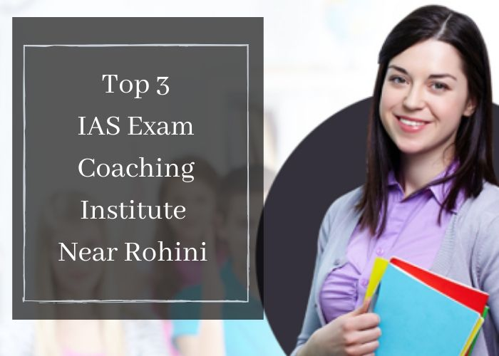 Top 3 IAS Exam Coaching Institute Near Rohini