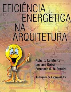 livro Eficiência Energética na Arquitetura - Roberto Lamberts