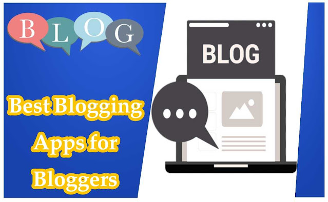 Best Blogging Apps for Bloggers