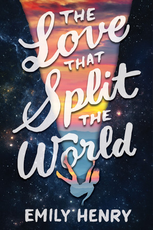 The Love That Split The World Emily Henry