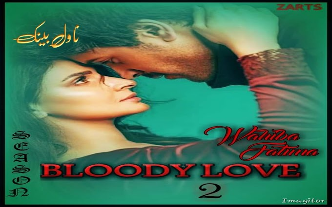 Bloody Love by Wahiba Fatima Season 2 Episode 21 to 30