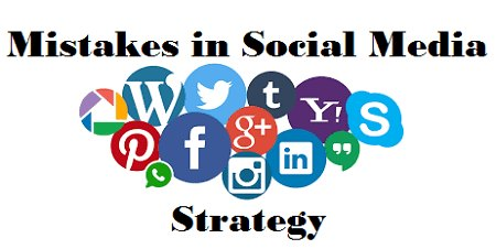 7 Common Mistakes in Social Media Strategy