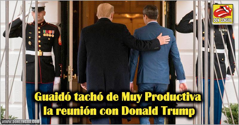 Guaidó tachó de Muy Productiva la reunión con Donald Trump