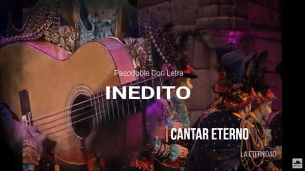 """🎙️🎙️Pasodoble INEDITO con Letra🔏 """"Cantar Eterno"""". Comparsa """"La Eternidad"""" (2017)"""
