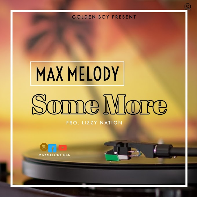 AUDIO|Max Melody - some more