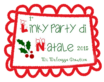 1° Linky Party di Natale - Dolcezze Creative