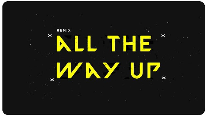 All The Way Up (remix) Ringtone