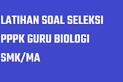 Latihan Soal Tes Seleksi PPPK Guru Biologi SMA SMK Tahun 2021