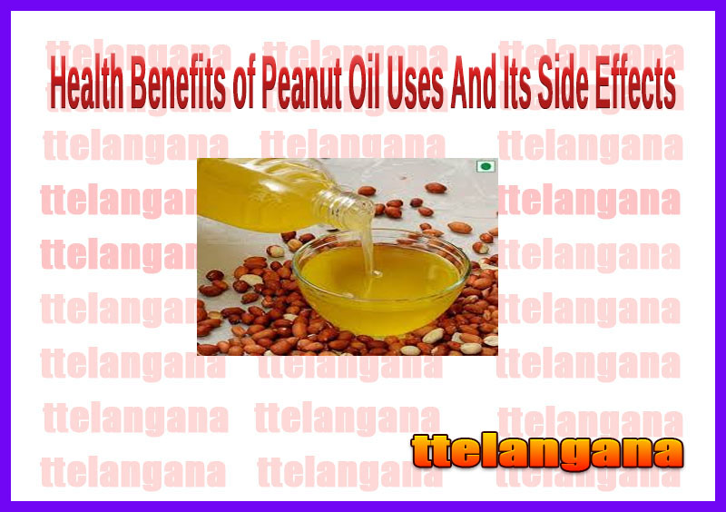 Health Benefits of Peanut Oil Uses And Its Side Effects