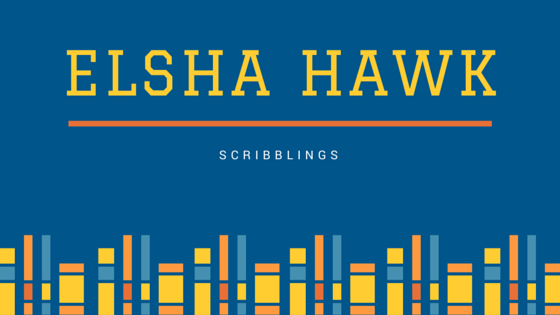 Scribblings of Elsha Hawk
