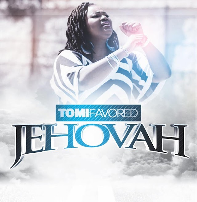 Music: Jehovah - Tomi Favored