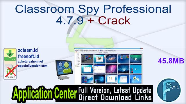 Classroom Spy Professional 4.7.9 + Crack_ ZcTeam.id