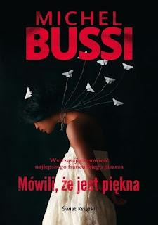 """""""Mówili, że jest piękna"""" Michel Bussi"""