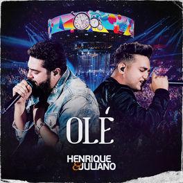 Baixar Olé - Henrique e Juliano Mp3