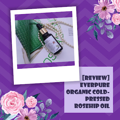 [REVIEW] Everpure Organic Cold-Pressed Rosehip Oil