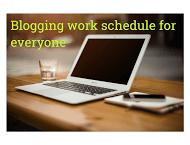 Blogging work schedule