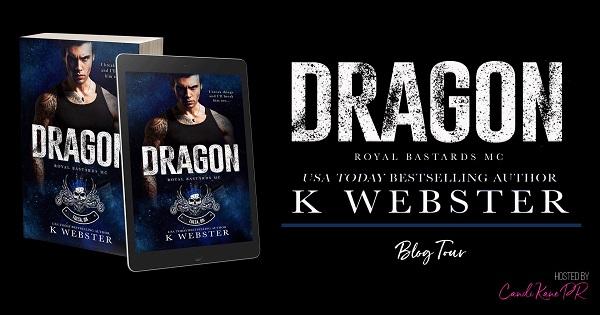 Dragon. Royal Bastards MC. USA Today bestselling author, K. Webster. Blog Tour.