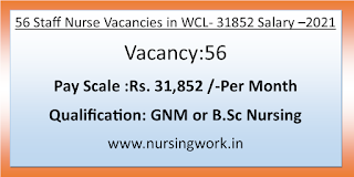 56 Staff Nurse Vacancies in WCL- 31852 Salary per month