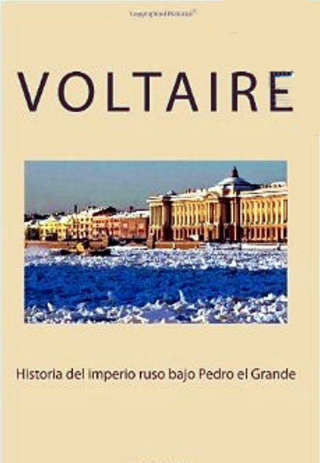Historia del imperio ruso bajo Pedro el grande – Francisco María Arouet (Voltaire)
