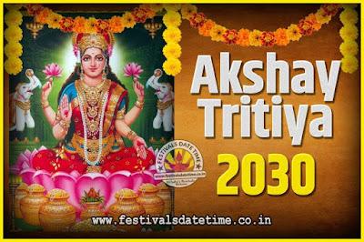2030 Akshaya Tritiya Pooja Date and Time, 2030 Akshaya Tritiya Calendar