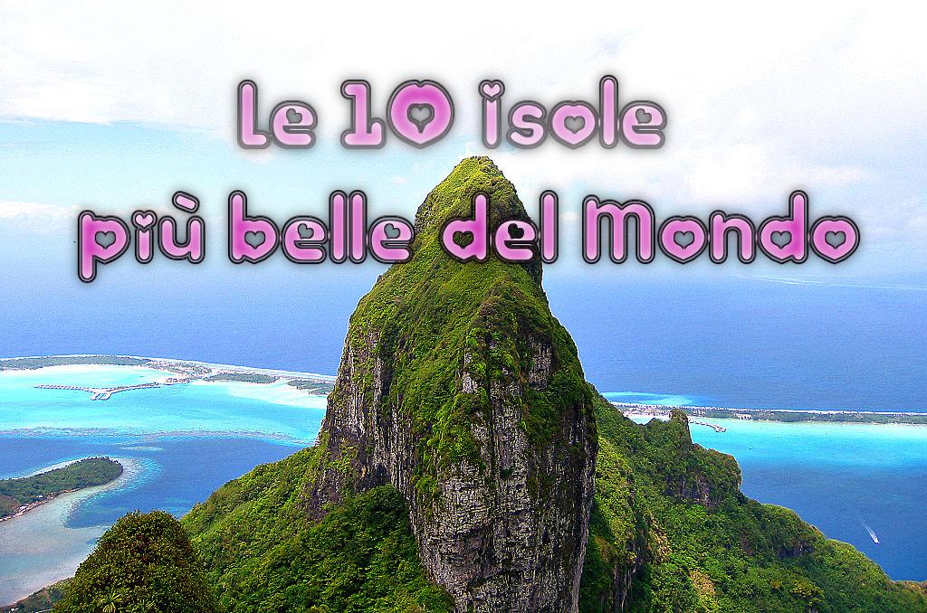Le 10 Isole più belle del Mondo - Travelers' Choice