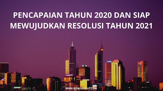 Pencapaian Tahun 2020 dan Siap Mewujudkan Resolusi Tahun 2021