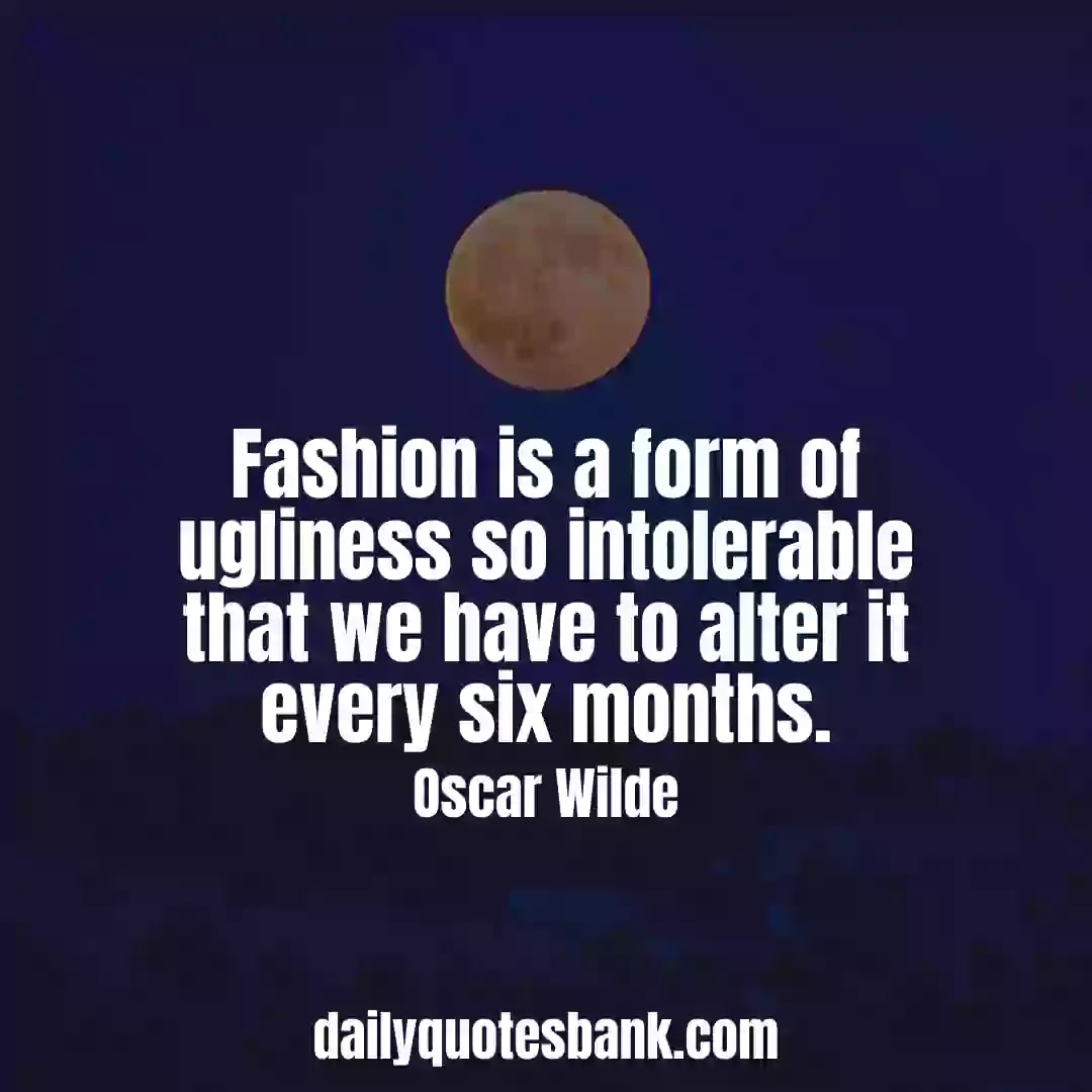 Oscar Wilde Quotes On Fashion That Will Make You Wisdom