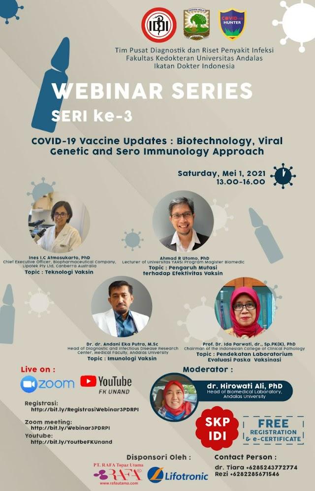 (GRATIS SKP IDI) *Webinar series 3*:   *COVID-19 Vaccine Updates: Biotechnology, Viral Genetic and Sero Immunology Approach*