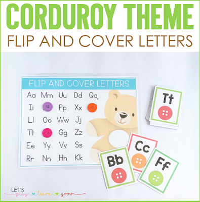Practice identifying letters in a fun way with flip and cover letters. Cover the letters with buttons to go along with the Corduroy theme.