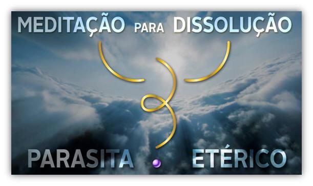 MEDITAÇÃO PARA DISSOLUÇÃO DO *PARASITA UKUAK - por Gabriel Raio Lunar
