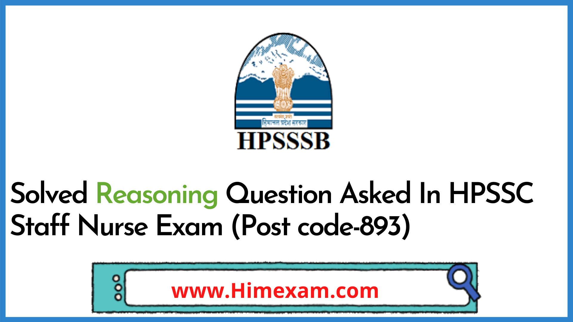 Solved Reasoning Question Asked In HPSSC Staff Nurse Exam (Post code-893)