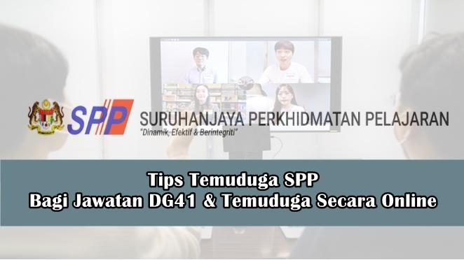Tips Temuduga SPP Bagi Jawatan DG41 & Temuduga Secara Online