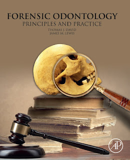 Forensic Odontology Principles and Practice by David & Lewis