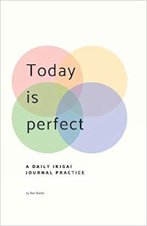 Today Is Perfect: A Daily Ikigai Journal