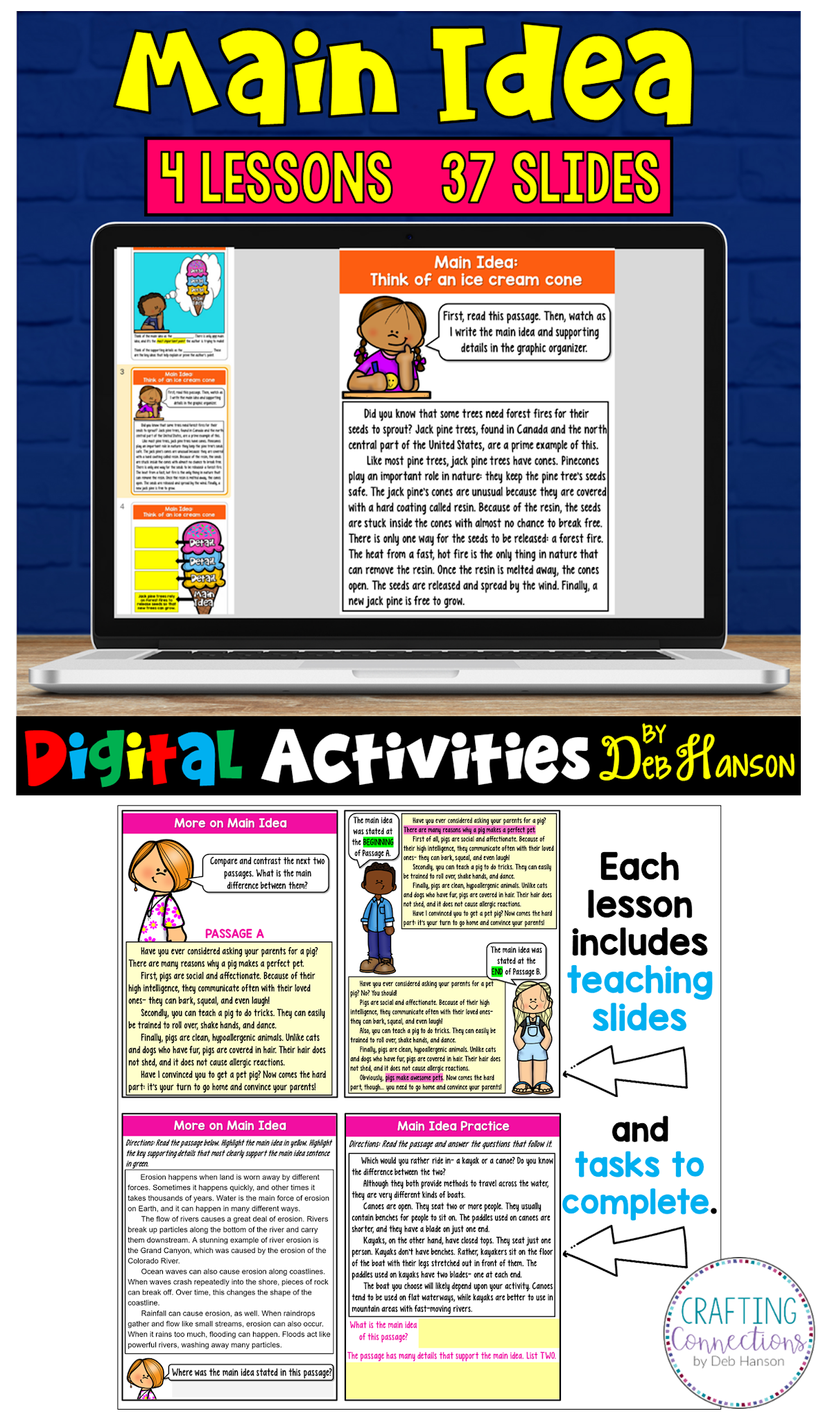 Check out Deb's teach-and-task lessons. They include both instructional slides and practice slides for students. Pictured here are some slides from my main idea set, but I have lessons for twelve different ELA topics.