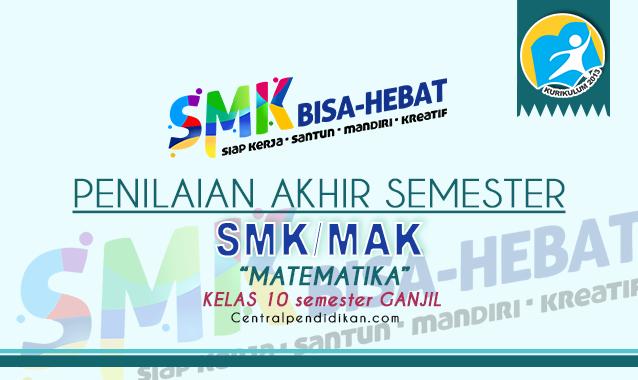 Contoh Soal PAS Matematika Kelas 10 SMK K13 2021 Online dan PDF