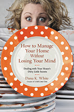 How to Manage Your Home Without Losing Your Mind  cover
