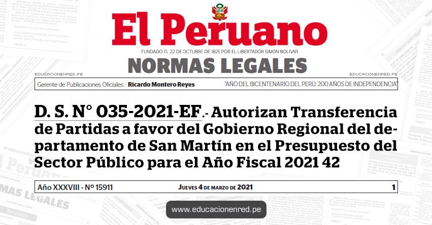 D. S. N° 035-2021-EF.- Autorizan Transferencia de Partidas a favor del Gobierno Regional del departamento de San Martín en el Presupuesto del Sector Público para el Año Fiscal 2021 42