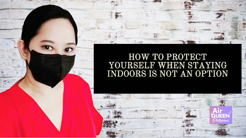 How to protect yourself when staying indoors is not an option