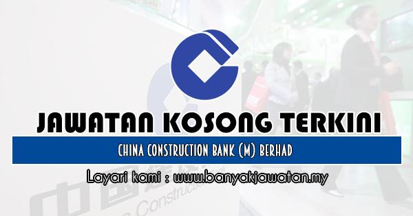 Jawatan Kosong 2019 di China Construction Bank (M) Berhad